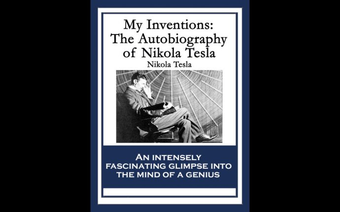 My Inventions by Nikola Tesla on iBooks